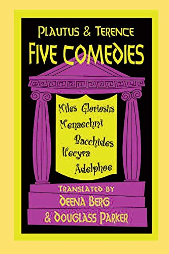 Five Comedies: Miles Gloriosus, Menaechmi, Bacchides, Hecyra And Adelphoe (Hackett Publishing Co.)