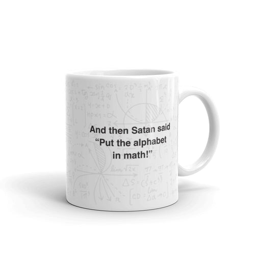 Satan Put Alphabet in Math - 11oz Mug