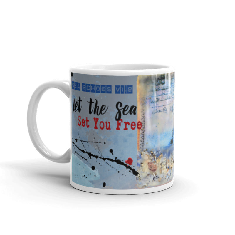 "Sea Echoes Collector Series: v1.2 ""Let the Sea Set You Free"" Art - Mug"