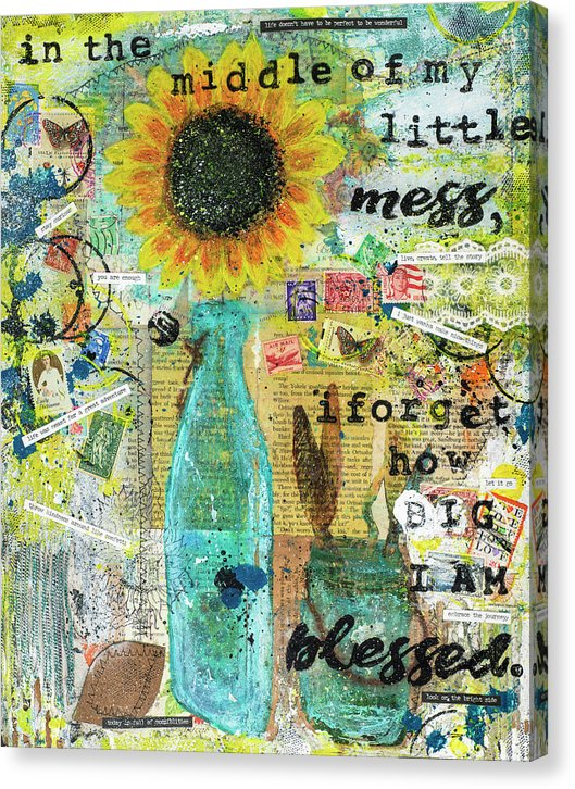 """In The Middle Of My Little Mess I Forget How Big I'm Blessed"" - Canvas Print"