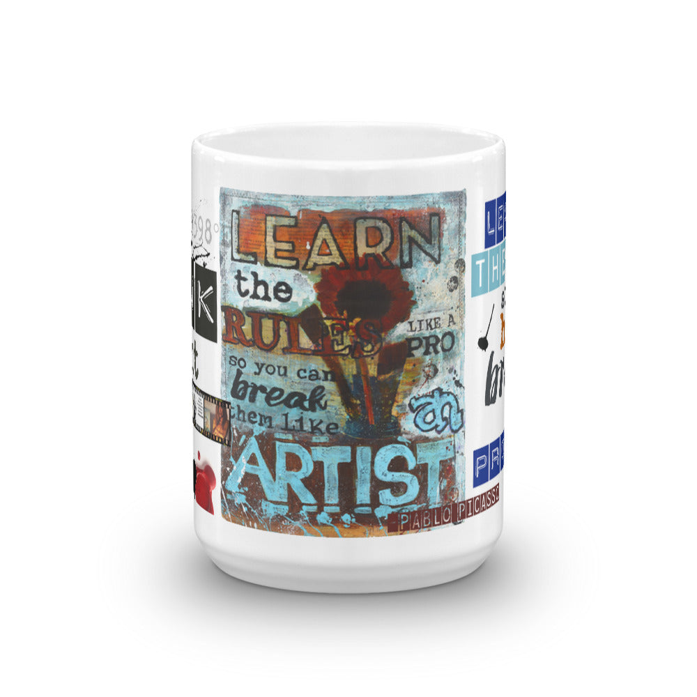 """Learn the Rules Like a Pro, So You Can Break Them Like an Artist!"" Art - Mug"