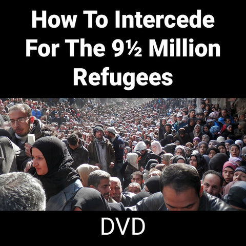How To Intercede For The 9½ Million Refugees (DVD)