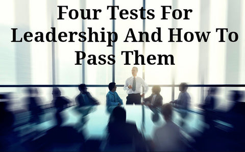 Four Tests For Leadership And How To Pass Them (CD)