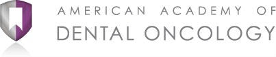The American Academy of Dental Oncology