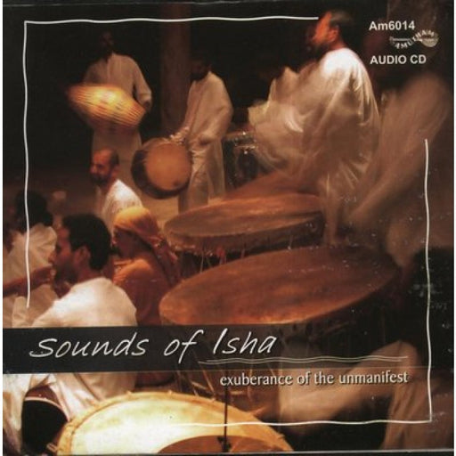Sounds of Isha - Exuberance of the Unmanifest