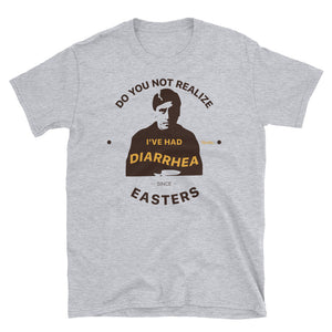Diarrhea Since Easters Unisex Tee
