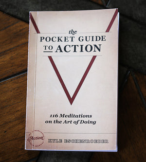 The Pocket Guide to Action: 116 Meditations on the Art of Doing