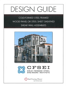 Design Guide: Cold-Formed Steel Framed Wood Panel or Steel Sheet Sheathed Shear Wall Assemblies - Electronic Version