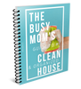 The Busy Mom's Guide to a Clean & Organized House