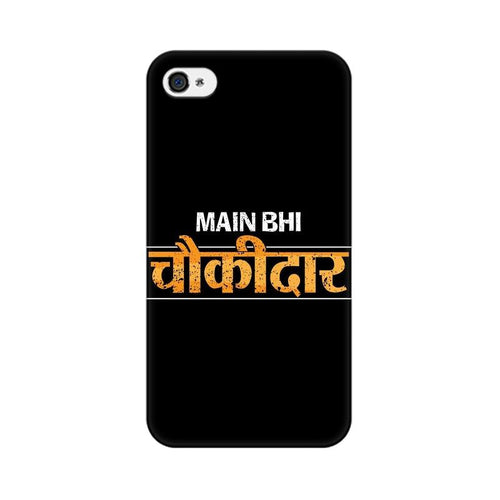 Main Bhi Chowkidar Multicolour Phone Case For Apple iPhone 4s