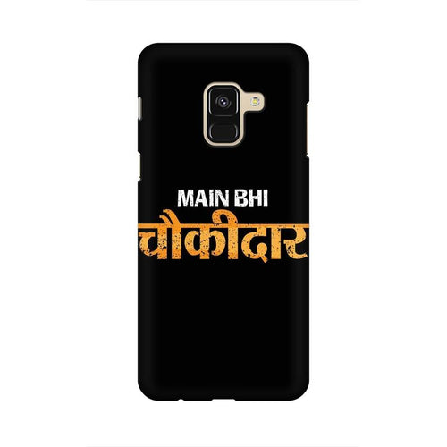 Main Bhi Chowkidar Multicolour Case For  Samsung A8 (2018)