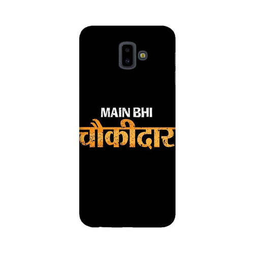 Main Bhi Chowkidar Multicolour Case For  Samsung J6 Plus