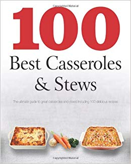 100 Best Casseroles & Stews