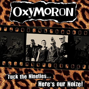 "Oxymoron ""Fuck the Nineties... Here's Our Noize!"" LP"