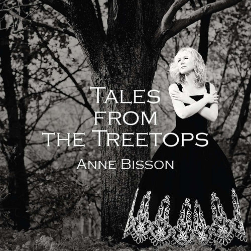 Anne Bisson / Tales From The Treetops - CD