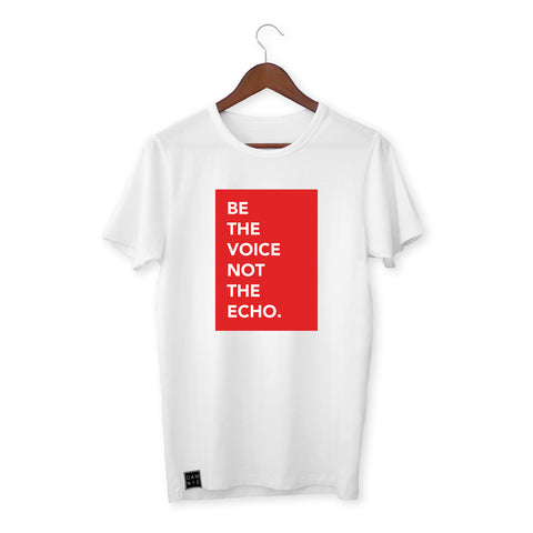 WHITE T-SHIRT / BE THE VOICE NOT THE ECHO