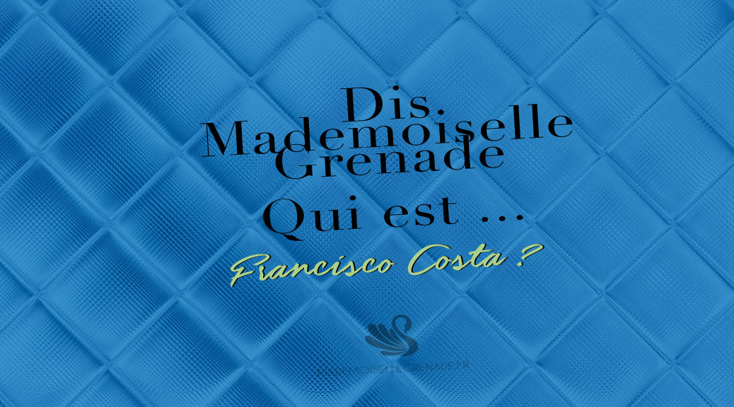 Biographie : Qui est le Styliste Francisco Costa ?