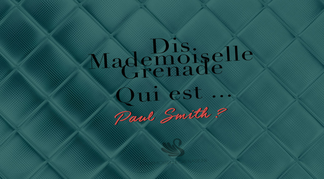 Qui est le styliste Paul Smith ?