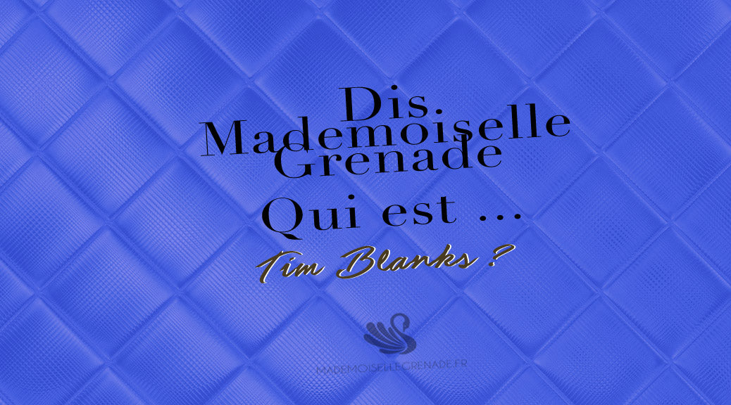 Biographie : qui est Tim Blanks ?