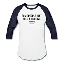 Load image into Gallery viewer, Baseball T-Shirt Some People Just Need A High Five In The Face With A Chair - white/navy