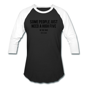 Baseball T-Shirt Some People Just Need A High Five In The Face With A Chair - black/white