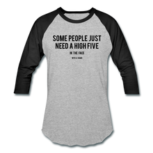 Load image into Gallery viewer, Baseball T-Shirt Some People Just Need A High Five In The Face With A Chair - heather gray/black