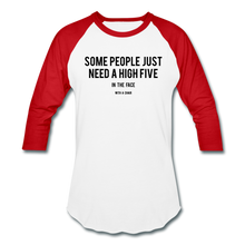 Load image into Gallery viewer, Baseball T-Shirt Some People Just Need A High Five In The Face With A Chair - white/red