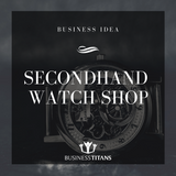 Business Titans is providing the Secondhand watch shop business idea for startups.