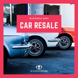 Business Titans is providing the car resale agency business idea for startups.