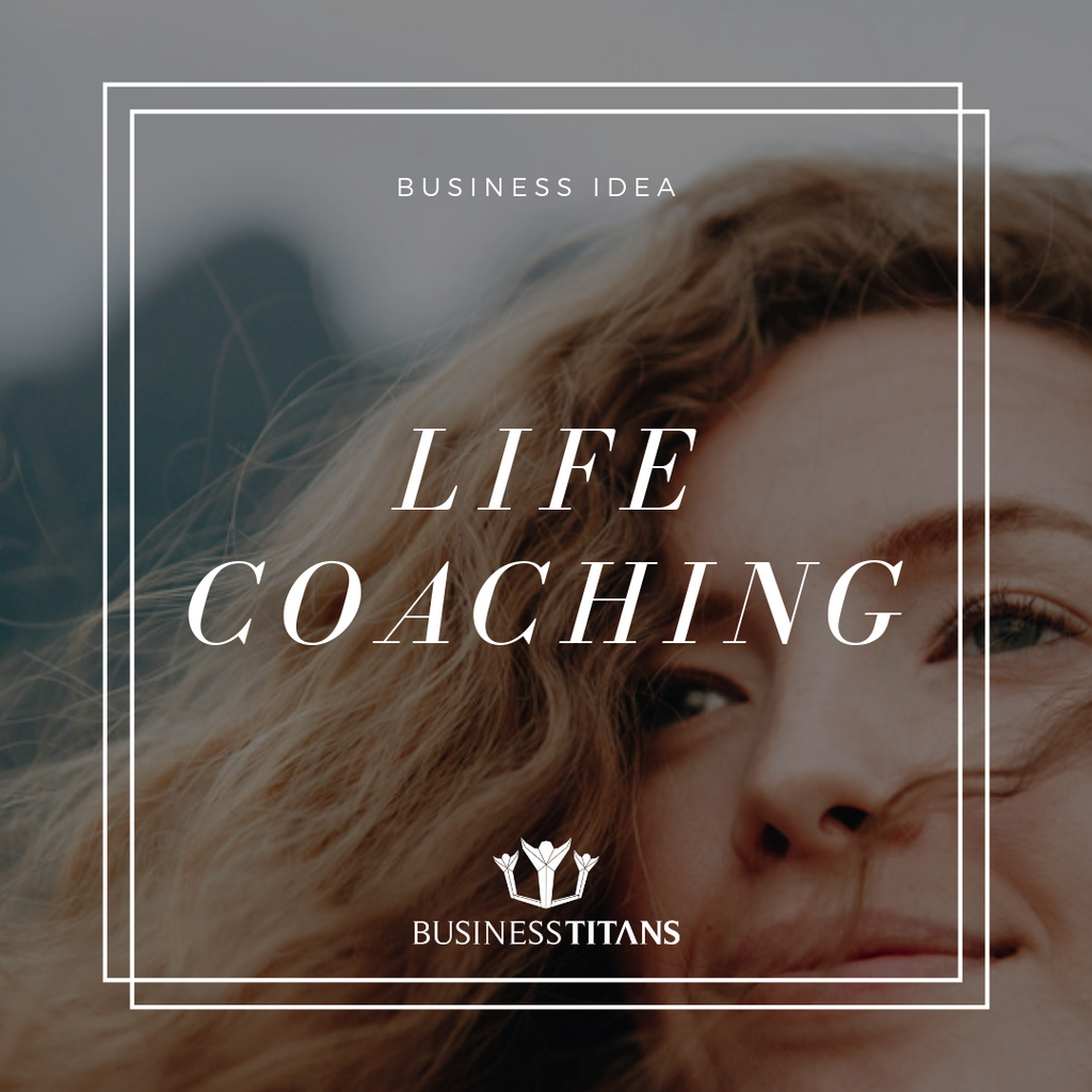 Business Titans is providing the Life coaching agency business idea for startups.
