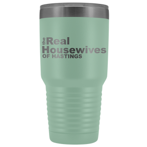 The Real Housewives of Hastings 30oz Tumbler Free Shipping