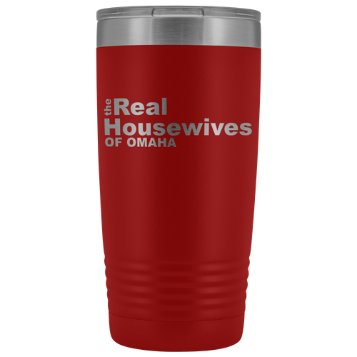 The Real Housewives of Omaha 20oz Tumbler Free Shipping