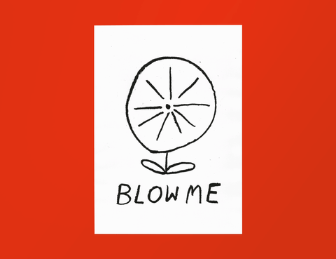 'Blow Me' Digital Print
