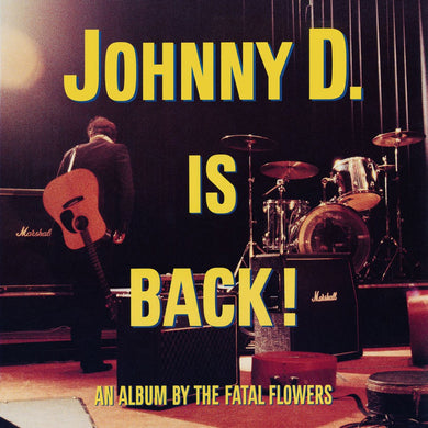 Fatal Flowers - Johnny D Is Back