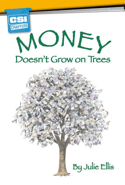 Money Doesn't Grow on Trees
