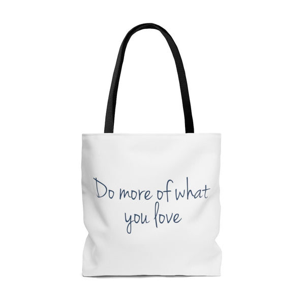 "Dr. Frederick's Original Tote Bag - ""Do More of What You Love"""