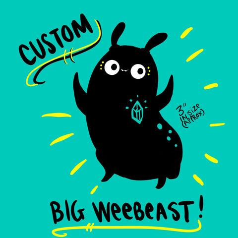 Custom BIG weebeast - made to order