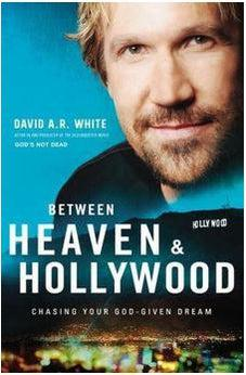 Between Heaven and   Hollywood: Chasing Your God-Given Dream 9780310345947