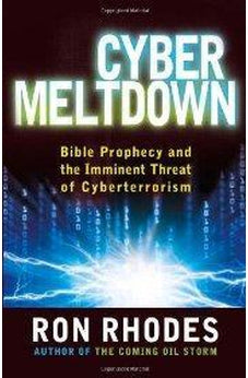 Cyber Meltdown: Bible Prophecy and the Imminent Threat of Cyberterrorism 9780736944175