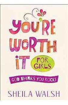You're Worth It for Girls: God Thinks You Rock! 9780736963879