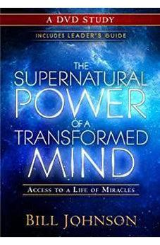 The Supernatural Power of a Transformed Mind: A DVD Study: Access to a Life of Miracles 9780768404227