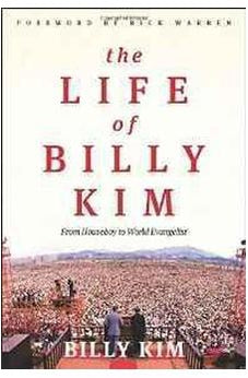 The Life of Billy Kim: From Houseboy to World Evangelist 9780802412638