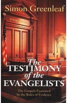 The Testimony of the Evangelists: The Gospels Examined by the Rules of Evidence 9780825427473