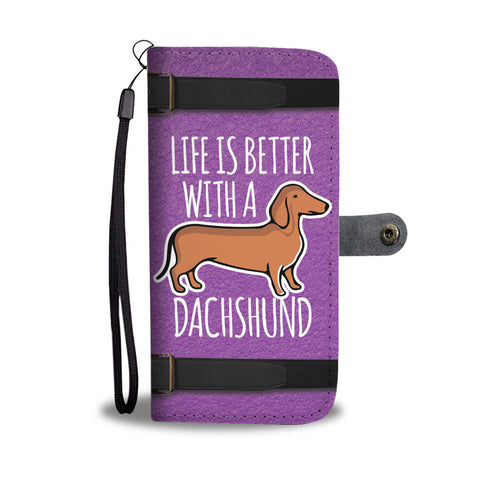 Life Is Better With A Dachshund Wallet Case