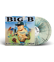 Load image into Gallery viewer, BIG B - High Class White Trash Re-release Limited Edition Vinyl
