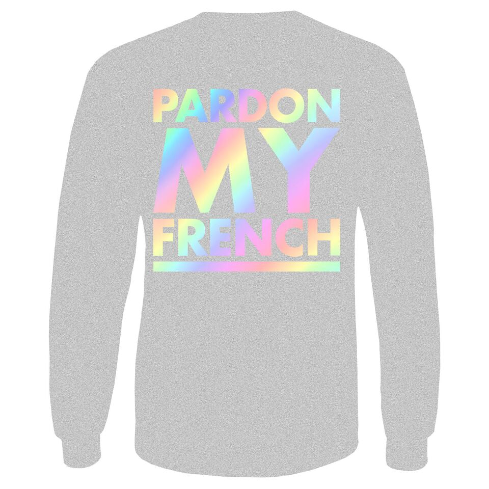 PARDON MY FRENCH GREY RAINBOW LONG SLEEVES TSHIRT