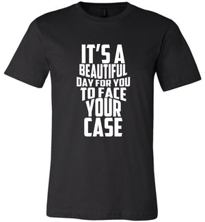 Postal Worker Tees Unisex Tshirt Black / S It's a beautiful day to face your case Tshirt