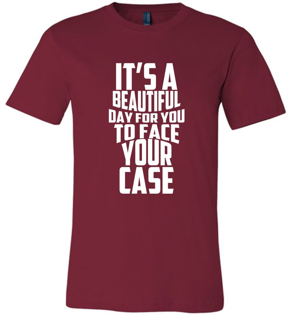 Postal Worker Tees Unisex Tshirt Cardinal / S It's a beautiful day to face your case Tshirt