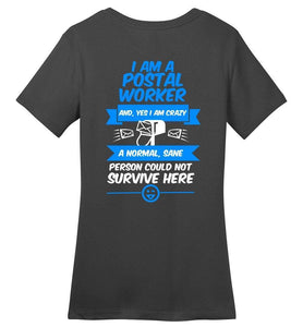 Postal Worker Tees Women's Charcoal / S A normal sane person could not survive - Back design Women's Tshirt