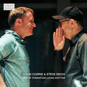 Colin Currie & Steve Reich Live at Fondation Louis Vuitton (download)